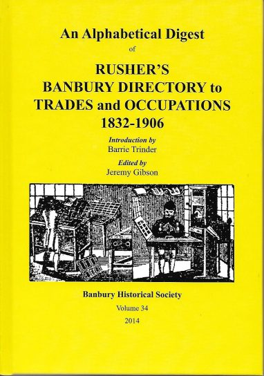 The Alphabetical Digest of Rushers Banbury Directory to Trades and Occupations 1832 to 1906